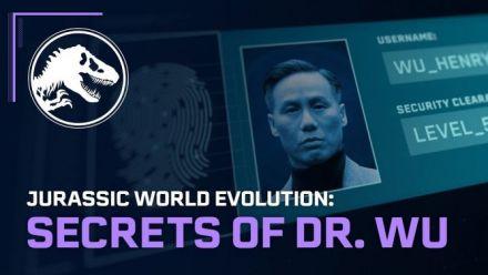 Vidéo : Jurassic World Evolution: Secrets of Dr. Wu