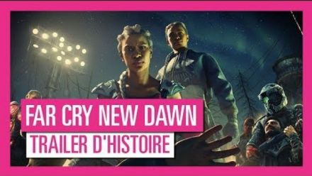 Far Cry New Dawn : Trailer d'histoire