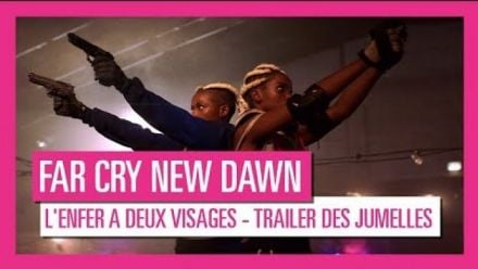 Vid�o : Far Cry New Dawn : L'enfer aux deux visages