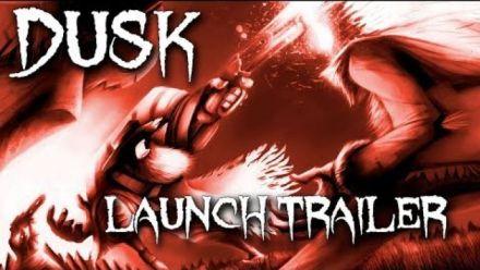 Vidéo : DUSK : Trailer de lancement