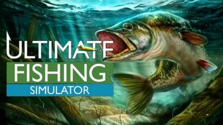 Vidéo : Ultimate Fishing Simulator se présente en vidéo