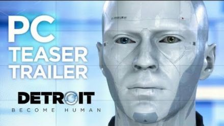 Vid�o : Detroit: Become Human - PC Teaser Trailer