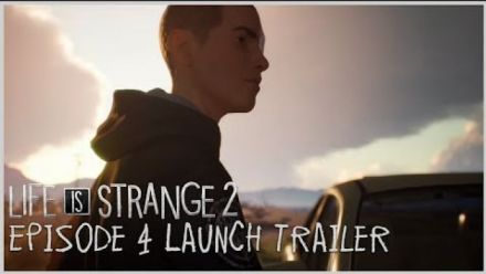 Vid�o : Life is Strange 2 : Episode 4 Trailer de lancement