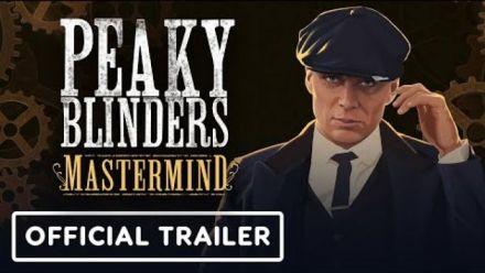 vidéo : Peaky Blinders: Mastermind - Official Reveal Trailer (IGN)