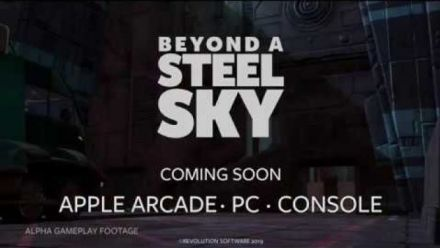 Beyond A Steel Sky : Gameplay trailer