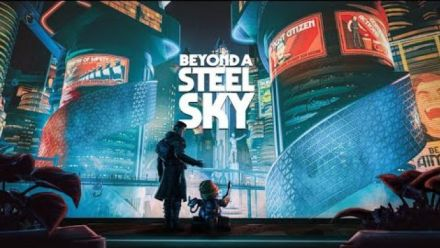 Beyond a Steel Sky - Steam Release Date Announcement