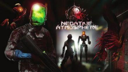 Vidéo : Negative Atmosphere - Official EGX Teaser Trailer