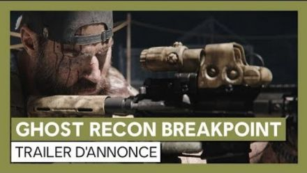 Ghost Recon Breakpoint - Trailer d'annonce [OFFICIEL] VOSTFR HD