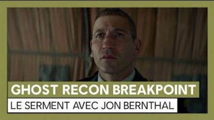 Ghost Recon Breakpoint : Trailer live action avec Jon Bernthal - Le Serment