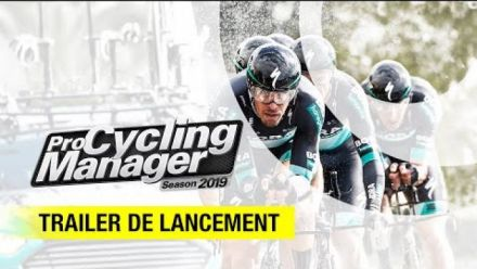 Vid�o : Pro Cycling Manager 2019 : Trailer de lancement