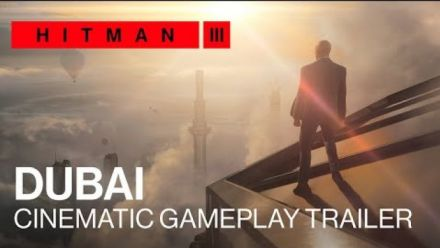 vidéo : HITMAN 3 - Dubai Cinematic Gameplay Trailer