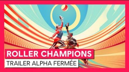 Vidéo : Roller Champions : Trailer de l'alpha fermée