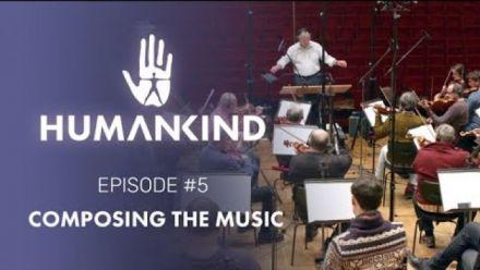 vidéo : HUMANKIND : Composing the Music