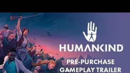 Vid�o : HUMANKIND - Pre-Purchase Gameplay Trailer