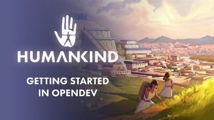 Vid�o : HUMANKIND - Getting Started in OpenDev