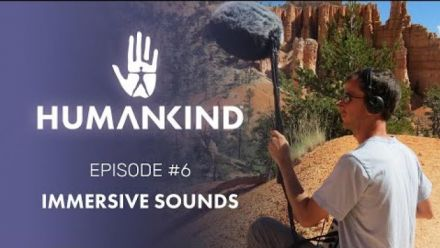 Vid�o : HUMANKIND Feature Focus: Immersive Sounds
