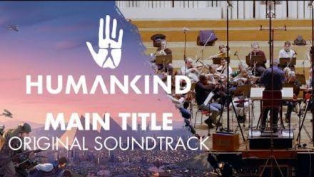 vidéo : HUMANKIND : Main Title