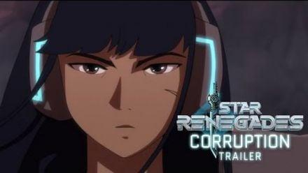 Vid�o : Star Renegades : Trailer anime Corruption