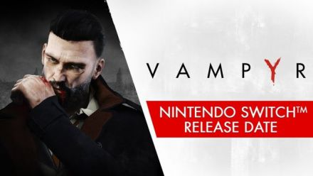 Vampyr - Nintendo Switch Release Date Trailer