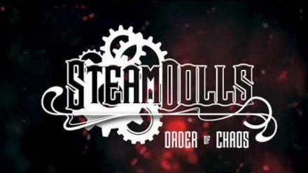 Vid�o : SteamDolls - Order Of Chaos (teaser02 with the voice of the whisper)