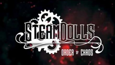 Vidéo : SteamDolls - Order Of Chaos (teaser02 with the voice of the whisper)