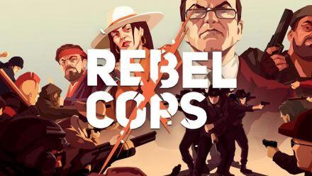 Vidéo : Rebel Cops s'annonce en vidéo