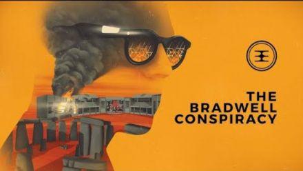 Vidéo : The Bradwell Conspiracy : trailer de lancement