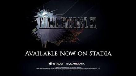 Final Fantasy XV : Trailer de sortie sur Stadia