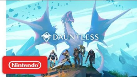 Vid�o : Dauntless : Trailer de lancement Nintendo Switch