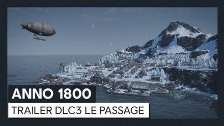 Vidéo : ANNO 1800 - Trailer DLC3 Le Passage