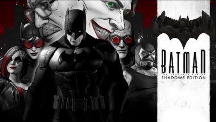 Vid�o : Batman Shadows Edition - A Telltale Bundle