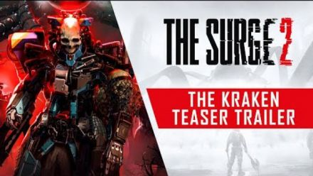 Vid�o : The Surge 2 - The Kraken Teaser Trailer