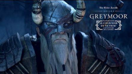 Vid�o : The Elder Scrolls Online Greymoor : Le coeur noir de Skyrim