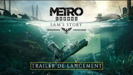 Vid�o : Metro Exodus - Sam's Story - Trailer de lancement