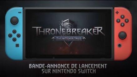 Vid�o : Thronebreaker: The Witcher Tales   Bande-annonce de lancement sur Nintendo Switch