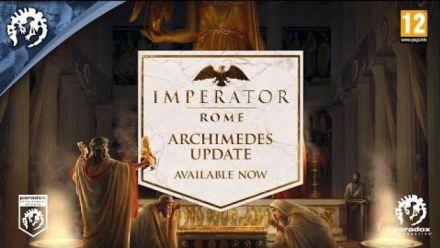 Vid�o : Imperator: Rome   1.4 Archimedes Update trailer