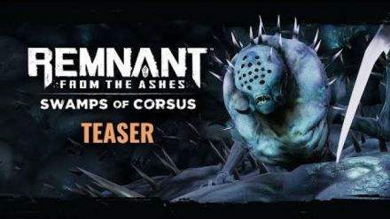 Teaser de Swamps of Corsus | Remnant: From the Ashes