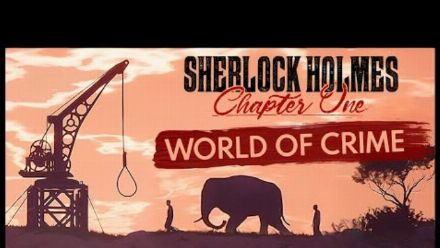 vidéo : World of Crime   Sherlock Holmes Chapter One