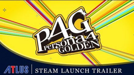Vid�o : Persona 4 Golden - Steam Launch Trailer | PC