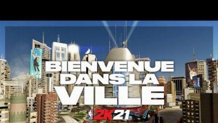 NBA 2K21 - Bienvenue dans la Ville