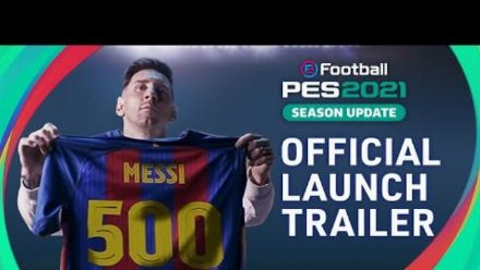 vid�o : eFootball PES 2021 SEASON UPDATE - OFFICIAL LAUNCH TRAILER