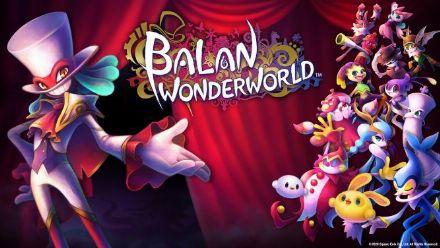 Balan Wonderworld : Trailer de la date de sortie