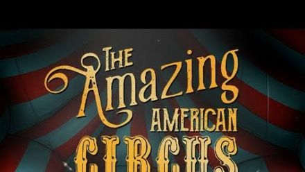 Vid�o : The Amazing American Circus : Première bande-annonce