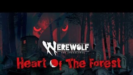 Vid�o : Werewolf : The Apocalypse - Heart of the Forest   Nintendo Switch annonce