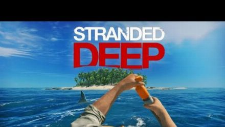 Vid�o : Stranded Deep - Relaunch Console Trailer | Coming Soon 2020