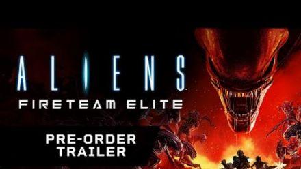 Vid�o : Aliens: Fireteam Elite Pre-order Trailer