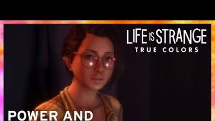 vid�o : Life is Strange: True Colors - Power and Consequence [ESRB]