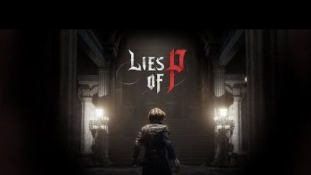 Vid�o : Lies of P : Trailer d'annonce