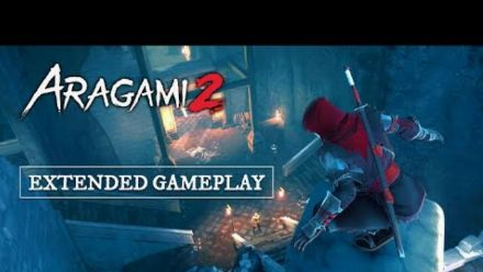 vid�o : Aragami 2 - Extended Gameplay