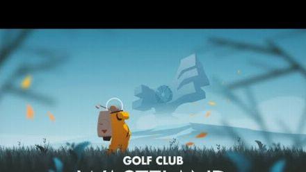 Vid�o : Golf Club Wastleland : Bande-annonce de l'E3 2021